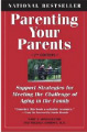 Parenting Your Parent, Bart J. Mindszenthy (2005):