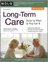 Long Term Care - How to plan and pay for it, J.L. Mathews (2010):